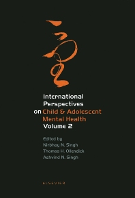 International Perspectives on Child & Adolescent Mental Health, 1st Edition,Nirbhay N Singh,Thomas H Ollendick,Ashvind N Singh,ISBN9780080441054