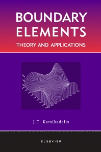 Boundary Elements: Theory and Applications, 1st Edition,John Katsikadelis,ISBN9780080441078