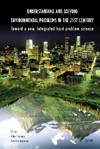 Understanding and Solving Environmental Problems in the 21st Century, 1st Edition,R. Costanza,S.E. Jorgensen,ISBN9780080441115