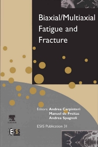 Biaxial/Multiaxial Fatigue and Fracture, 1st Edition,Andrea Carpinteri,Manuel De Freitas,Andrea Spagnoli,ISBN9780080441290