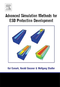Simulation Methods for ESD Protection Development, 1st Edition,Harald Gossner,Kai Esmark,Wolfgang Stadler,ISBN9780080441474