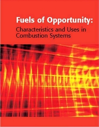 Cover image for Fuels of Opportunity: Characteristics and Uses In Combustion Systems