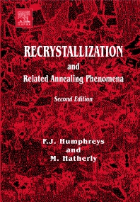 Recrystallization and Related Annealing Phenomena, 2nd Edition,Anthony Rollett,F Humphreys,Gregory S. Rohrer,M. Hatherly,ISBN9780080441641