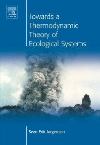 Towards a Thermodynamic Theory for Ecological Systems, 1st Edition,S.E. Jorgensen,Y.M. Svirezhev,ISBN9780080441665