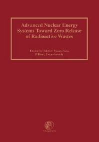 Cover image for Advanced Nuclear Energy Systems Toward Zero Release of Radioactive Wastes