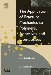 Application of Fracture Mechanics to Polymers, Adhesives and Composites - 1st Edition - ISBN: 9780080442051, 9780080553078