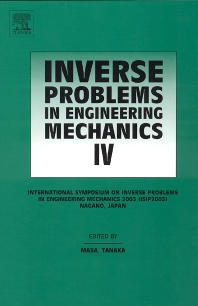 Inverse Problems in Engineering Mechanics IV, 1st Edition,Mana Tanaka,ISBN9780080442686