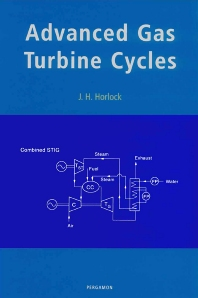 Advanced Gas Turbine Cycles, 1st Edition,J.H. Horlock,ISBN9780080442730