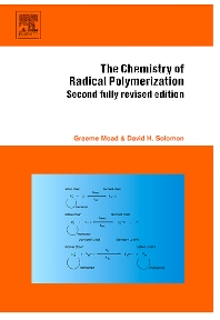 The Chemistry of Radical Polymerization, 2nd Edition,Graeme Moad,D.H. Solomon,ISBN9780080442860
