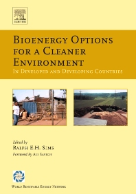 Bioenergy Options for a Cleaner Environment: in Developed and Developing Countries, 1st Edition,Ralph Sims,ISBN9780080443515