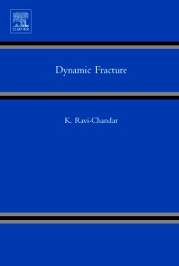 Dynamic Fracture, 1st Edition,K. Ravi-Chandar,ISBN9780080443522