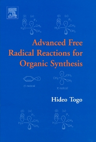 Advanced Free Radical Reactions for Organic Synthesis, 1st Edition,Hideo Togo,ISBN9780080443744