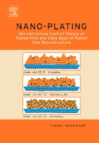Cover image for Nano Plating - Microstructure Formation Theory of Plated Films and a Database of Plated Films