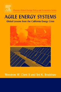 Agile Energy Systems, 1st Edition,Woodrow Clark,Ted Bradshaw,ISBN9780080444482