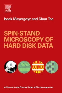 Spin-stand Microscopy of Hard Disk Data, 1st Edition,Isaak Mayergoyz,Chun Tse,ISBN9780080444659