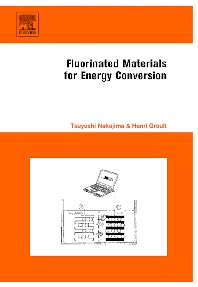 Fluorinated Materials for Energy Conversion, 1st Edition,Tsuyoshi Nakajima,Henri Groult,ISBN9780080444727