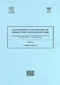 Management and Control of Production and Logistics 2004 - 1st Edition - ISBN: 9780080444840, 9780080913896