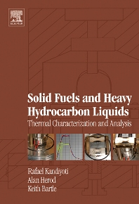 Solid Fuels and Heavy Hydrocarbon Liquids: Thermal Characterization and Analysis - 1st Edition - ISBN: 9780080444864, 9780080463605