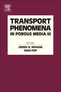 Cover image for Transport Phenomena in Porous Media III
