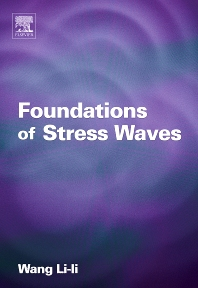 Foundations of Stress Waves, 1st Edition,Lili Wang,ISBN9780080444949