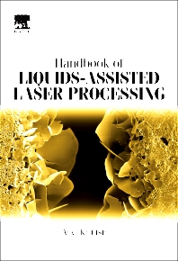Handbook of Liquids-Assisted Laser Processing, 1st Edition,Arvi Kruusing,ISBN9780080444987