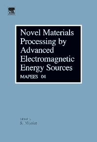 Novel Materials Processing by Advanced Electromagnetic Energy Sources - 1st Edition - ISBN: 9780080445045, 9780080456126