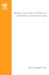 Modelling and Control in Biomedical Systems 2006, 1st Edition,David Feng,Janan Zaytoon,ISBN9780080445304
