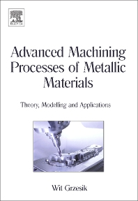 Advanced Machining Processes of Metallic Materials - 1st Edition - ISBN: 9780080445342, 9780080557496