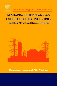 Reshaping European Gas and Electricity Industries, 1st Edition,Dominique Finon,Atle Midttun,ISBN9780080445502