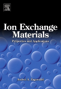 Ion Exchange Materials: Properties and Applications, 1st Edition,Andrei Zagorodni,ISBN9780080445526