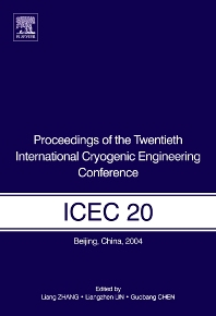 Proceedings of the Twentieth International Cryogenic Engineering Conference (ICEC20), 1st Edition,Liang Zhang,ISBN9780080445595