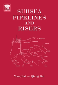 Subsea Pipelines and Risers, 1st Edition,Yong Bai,Qiang Bai,ISBN9780080445663