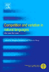 Competition and Variation in Natural Languages - 1st Edition - ISBN: 9780080973289, 9780080459776