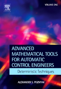 Advanced Mathematical Tools for Control Engineers: Volume 1, 1st Edition,Alex Poznyak,ISBN9780080446745