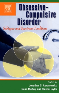 Obsessive-Compulsive Disorder: Subtypes and Spectrum Conditions, 1st Edition,Jonathan Abramowitz,Dean McKay,Steven Taylor,ISBN9780080447018