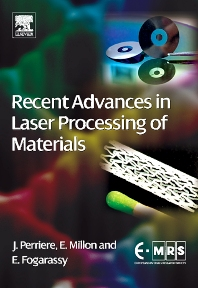 Recent Advances in Laser Processing of Materials, 1st Edition,Jacques Perriere,Eric Millon,Eric Fogarassy,ISBN9780080447278