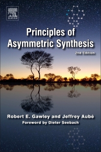 Principles of Asymmetric Synthesis, 2nd Edition,Robert Gawley,Jeffrey Aube,ISBN9780080448602