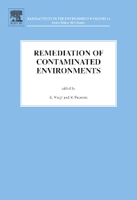 Remediation of Contaminated Environments, 1st Edition,G. Voigt,S. Fesenko,ISBN9780080448626