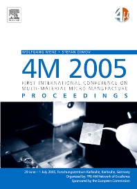 4M 2005 - First International Conference on Multi-Material Micro Manufacture - 1st Edition - ISBN: 9780080448794, 9780080462554