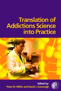 Translation of Addictions Science Into Practice - 1st Edition - ISBN: 9780080449272, 9780080489810