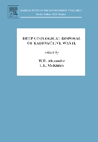 Deep Geological Disposal of Radioactive Waste, 1st Edition,W. Alexander,Linda McKinley,ISBN9780080450100