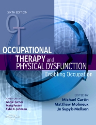 Occupational Therapy and Physical Dysfunction, 6th Edition,Michael Curtin,Matthew Molineux,Jo-Anne Webb (formerly Supyk/Mellson),ISBN9780080450841
