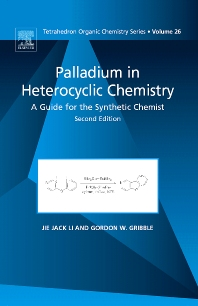 Palladium in Heterocyclic Chemistry, 2nd Edition,Jie Jack Li,Gordon Gribble,ISBN9780080451169