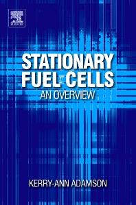 Stationary Fuel Cells: An Overview, 1st Edition,Kerry-Ann Adamson,ISBN9780080451183