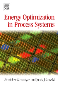 Energy Optimization in Process Systems, 1st Edition,Stanislaw Sieniutycz,Jacek Jezowski,ISBN9780080451411