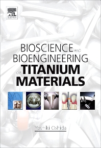 Bioscience and Bioengineering of Titanium Materials, 1st Edition,Yoshiki Oshida,ISBN9780080451428