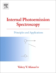 Internal Photoemission Spectroscopy, 1st Edition,Valeri Afanas'ev,ISBN9780080451459
