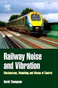 Railway Noise and Vibration, 1st Edition,David Thompson,ISBN9780080451473