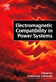 Electromagnetic Compatibility in Power Systems, 1st Edition,Francesco Lattarulo,ISBN9780080452616