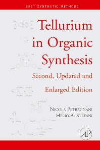 Tellurium in Organic Synthesis, 2nd Edition,Nicola Petragnani,Hélio Stefani,ISBN9780080453101